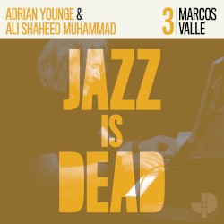 Jazz Is Dead, 3: Marcos Valle by Marcos Valle ,   Adrian Younge  &   Ali Shaheed Muhammad