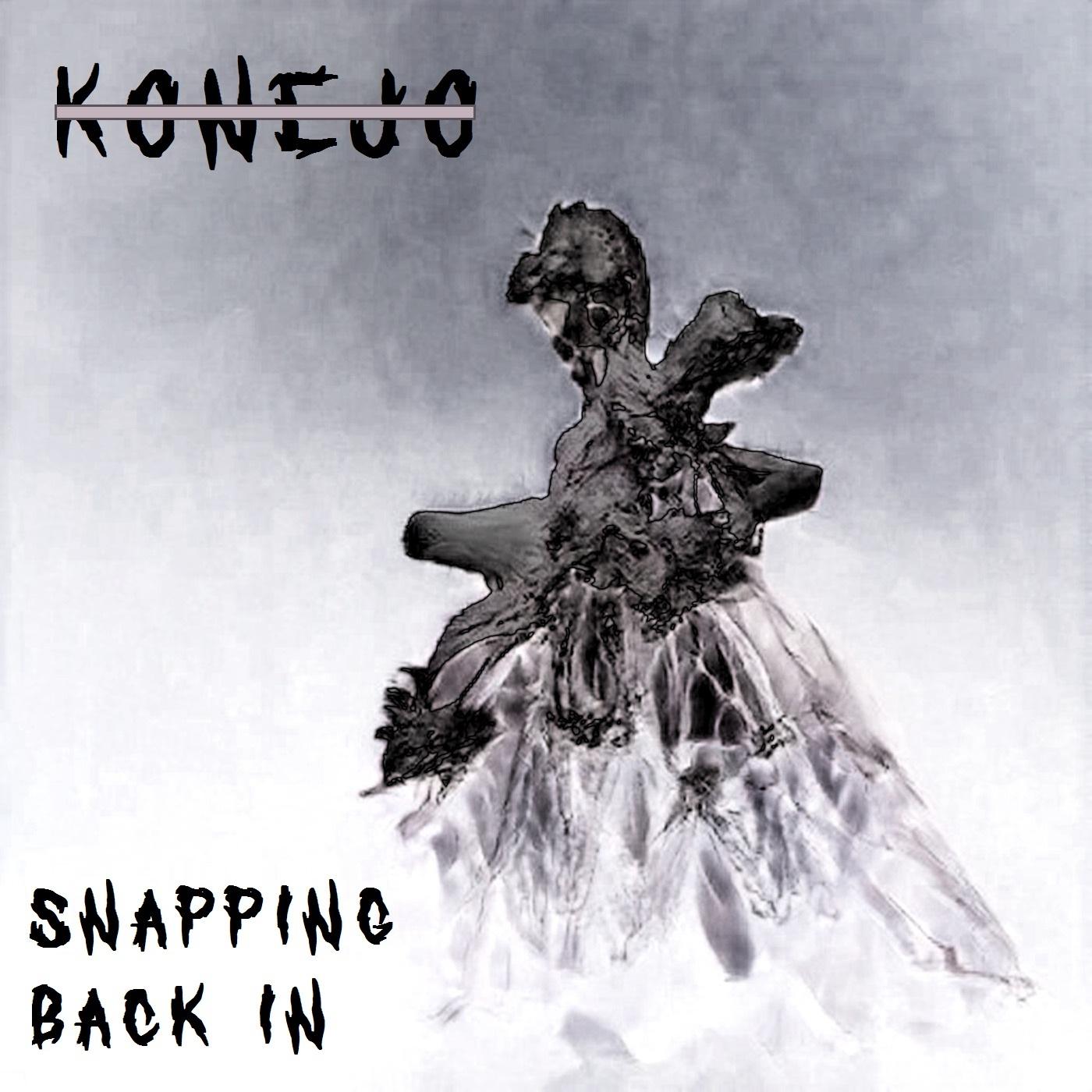 Konejo – Snapping Back In